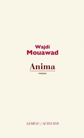 Anima - Wajdi Mouawad