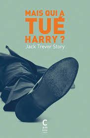 Mais qui a tué Harry ? - Jack Trevor Story