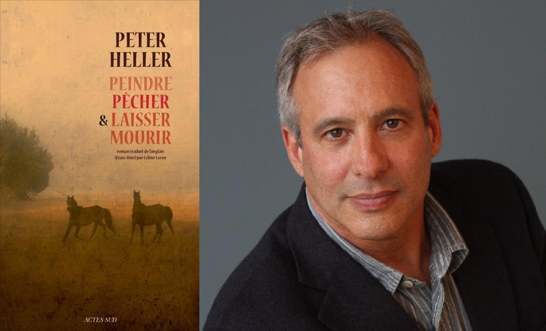 Peter Heller - Peindre, pêcher et laisser mourir