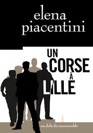 Un Corse à Lille - Elena Piacentini