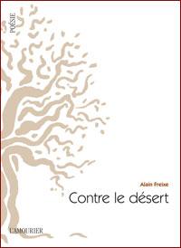 Contre le désert - Alain Freixe
