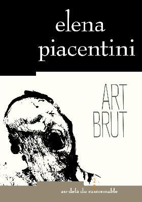Art brut - Elena Piacentini