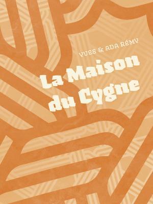 La maison du cygne - Yves & Ada Remy