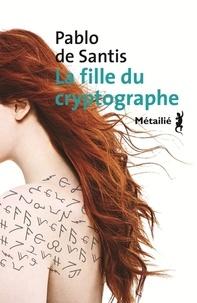 La fille du cryptographe - Pablo de Santis- Editions Métailié