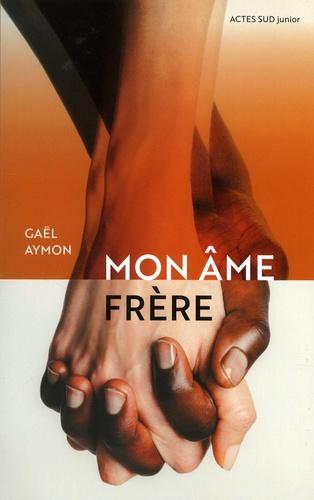 Mon âme frère - Gaël Aymon