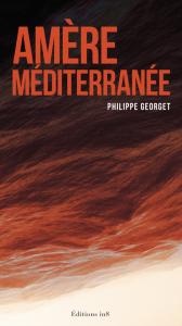 Amère Méditerranée - Philippe Georget