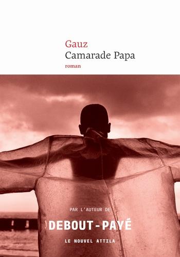Camarade Papa - Armand Gauz