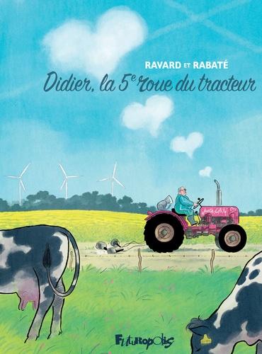 Didier la 5eme roue du tracteur - P. Rabaté & F. Ravard