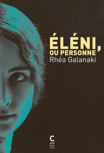 Eléni ou personne - Rhéa Galanaki
