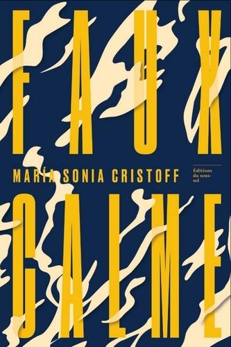 Faux-Calme - María Sonia Cristoff
