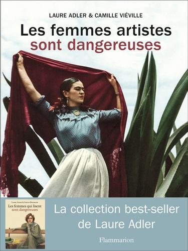 Les femmes artistes sont dangereuses - Laure Adler & Camille Vieville