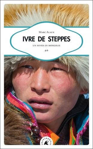 Ivre de steppes - Marc Alaux