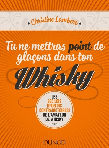 Tu ne mettras point de glaçons dans ton whisky - Christine Lambert