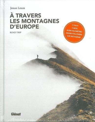 A travers les montagnes d'Europe - Johan Lolos