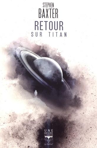 Retour sur Titan - Stephen Baxter