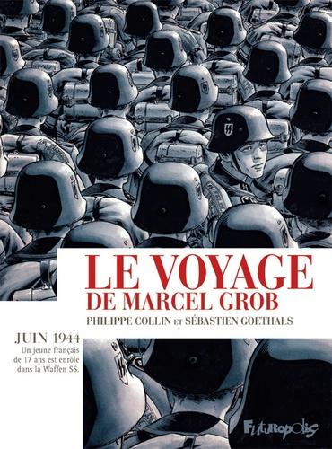 Le voyage de Marcel Grob - P. Collin & S. Goethals