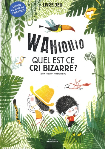 Wahiohio Quel est ce cri bizarre ? - Sylvie Misslin & Amandine Piu