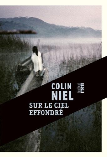 Sur le ciel effondré - Colin Niel - Editions du Rouergue