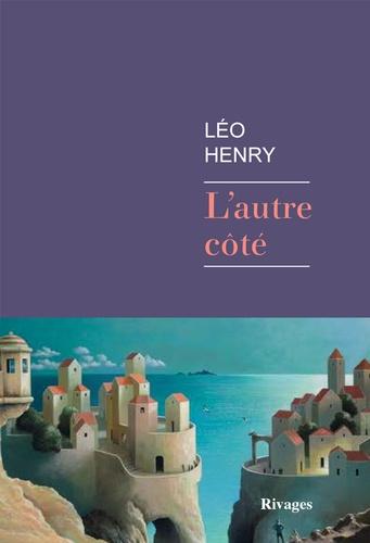 L'autre côté - Léo Henry - Editions Rivages