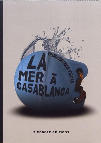 La mer à Casablanca - Francisco José Viegas