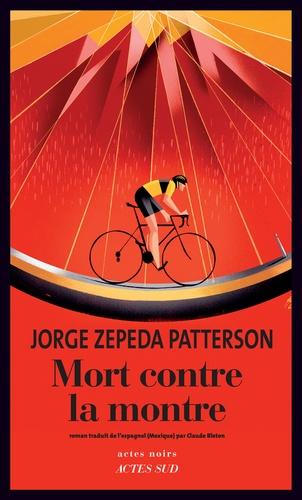 Mort contre la montre - Jorge Zepeda Patterson