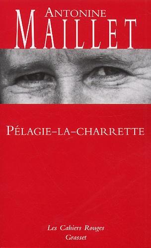 Pélagie-la-charette - Antonine Maillet