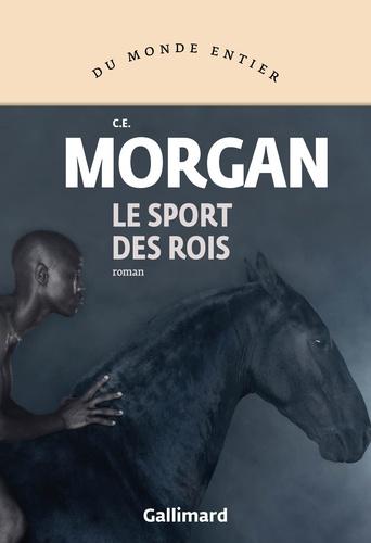 Le sport des rois - C. E. Morgan