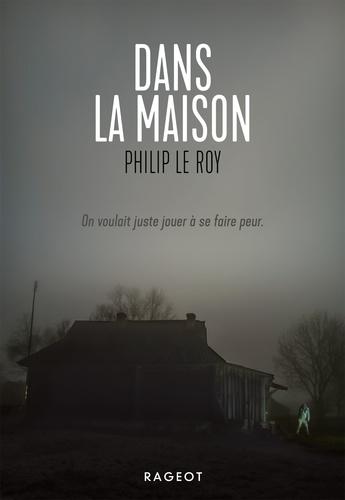 Dans la maison - Philip Le Roy