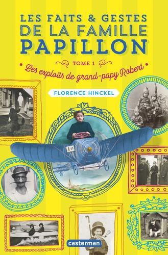 Les faits & gestes de la famille Papillon Tome 1 - Florence Hinckel