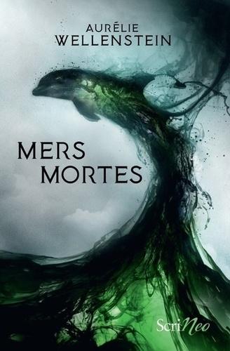 Mers mortes - Aurélie Wellenstein