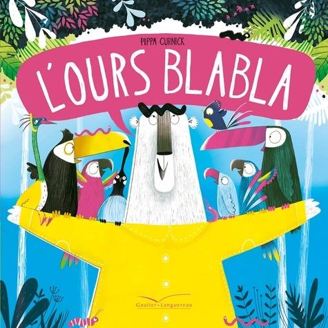 L'ours Blabla - Pippa Curnick