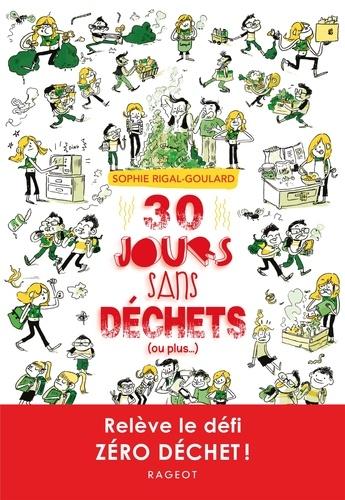 30 jours sans dechets (ou plus...) - Sophie Rigal-Goulard