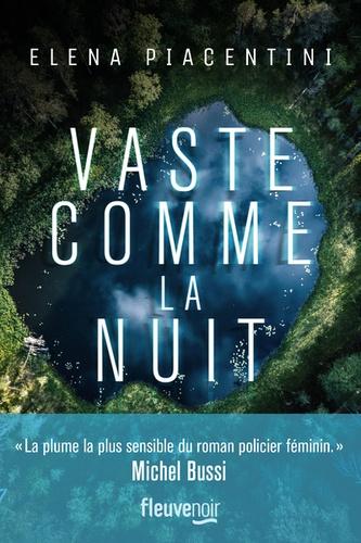 Vaste comme la nuit - Elena Piacentini - Editions Fleuve